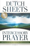 Intercessory Prayer: How God Can Use Your Prayers to Move Heaven and Earth - Dutch Sheets, C. Wagner