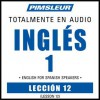 ESL Spanish Phase 1, Unit 12: Learn to Speak and Understand English as a Second Language with Pimsleur Language Programs - Pimsleur