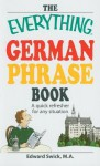 The Everything German Phrase Book: A Quick Refresher For Any Situation (Everything Series) - Edward Swick