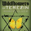 Wildflowers of Terezin - Robert Elmer, Paul Boehmer, Audible Studios