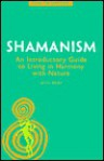 New Perspectives: Shamanism: An Introductory Guide to Living in Harmony with Nature - Nevill Drury
