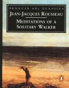 Meditations of a Solitary Walker - Jean-Jacques Rousseau, Peter France