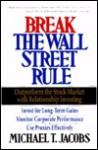 Break the Wall Street Rule - Michael Jacobs