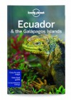 Lonely Planet Ecuador & the Galapagos Islands (Travel Guide) - Lonely Planet, Regis St Louis, Greg Benchwick, Michael Grosberg, Luke Waterson