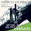 Das Jesus-Video - Andreas Eschbach, Matthias Koeberlin, Lübbe Audio
