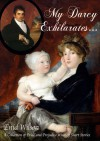 My Darcy Exhilarates...: A Collection of Pride and Prejudice What-If Short Stories - Enid Wilson