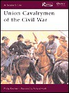 Union Cavalrymen of the Civil War - Philip R.N. Katcher