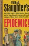 Epidemic - Frank G. Slaughter