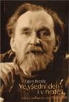 Ve všední den i v neděli: výbor z básnického díla 1950-1994 - Egon Bondy