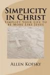 Simplicity in Christ - Allen Kofsky, Helen Lenz, James Aaron Tecumseh Sinclair