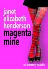 Magenta Mine: A Highland Romance (Invertary Book 3) - janet elizabeth henderson