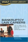 Vault Guide to Bankruptcy Law Careers - Vault, Vault Reports