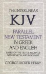 Interlinear KJV Parallel New Testament in Greek and English - George Ricker Berry