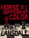 Horse of a Different Color - John L. Lansdale
