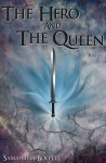 The Hero And The Queen - Samantha Boyette