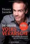 Die große Volksverarsche: Wie Industrie und Medien uns zum Narren halten - Hannes Jaenicke