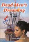 Dead Men's Dreaming - Peter Hancock