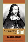 Acquainted With God - James Janeway, C. Matthew McMahon, Therese B. McMahon