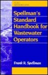 Spellman's Standard Handbook Wastewater Operators: Advanced Level, Volume III - Frank R. Spellman, Steven Strauss