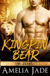 Kingpin Bear (A Paranormal Shape Shifter Romance) (The Agency Book 4) - Amelia Jade