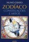 Zodíaco – Constelações e Mitos - Nuno Crato, Marta C. Lourenço