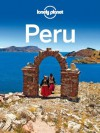 Lonely Planet Peru (Travel Guide) - Lonely Planet, Carolyn McCarthy, Carolina A Miranda, Kevin Raub, Brendan Sainsbury, Luke Waterson