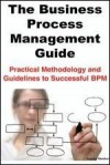 Business Process Management Best Practices Design, Streamline and Managing Guide: Lead With Business Processes That Coordinate People, Applications And Services - Ivanka Menken
