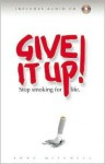 Give It Up!: Stop Smoking for Life [With CD] - Anne Mitchell