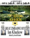 A HISTORY OF THE GREAT ZIMBABWE MYSTERY - IAN KLUCKOW, Jerold Richert