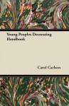 Young Peoples Decorating Handbook - Carol Carlson
