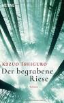 Der begrabene Riese: Roman - Kazuo Ishiguro, Barbara Schaden
