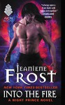 Into the Fire (Night Prince) - Jeaniene Frost