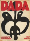 Dada: Monograph Of A Movement - Willy Verkauf