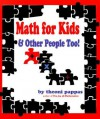 Math For Kids and Other People Too - Theoni Pappas
