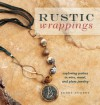 Rustic Wrappings: Exploring Patina in Wire, Metal, and Glass Jewelry - Kerry Bogert