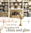 Decorating with China and Glass - Caroline Clifton-Mogg, Simon Upton