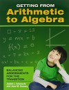 Getting from Arithmetic to Algebra: Balanced Assessments for the Transition (0) - Judah L. Schwartz, Joan M. Kenney