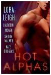 Hot Alphas - Lora Leigh, Laurelin McGee, Shiloh Walker, Kate Douglas