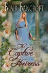 The Captive Heiress - Blair Bancroft