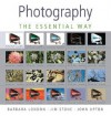 Essential Photography - Barbara London, John Upton, Jim Stone