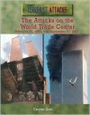 The Attacks on the World Trade Center: February 26, 1993, and September 11, 2001 - Carolyn Gard