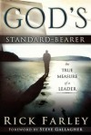 God's Standard-Bearer: The True Measure of a Leader - Rick Farley