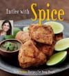 Entice With Spice: Easy Indian Recipes for Busy People - Shubhra Ramineni, Masano Kawana