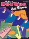 The Best of Doo Wop and Beyond: Piano/Vocal/Chords - Alfred A. Knopf Publishing Company, Alfred A. Knopf Publishing Company