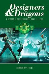 Designers & Dragons: The 80s: A History of the Roleplaying Game Industry - Shannon Appelcline