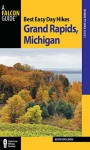 Best Easy Day Hikes Grand Rapids, Michigan (Best Easy Day Hikes Series) - Kevin Revolinski