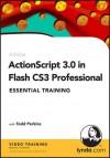 Action Script 3.0 In Flash Cs3 Professional Essential Training - Todd Perkins