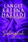 Selingkuh: Harga Sebuah Kehormatan - Langit Kresna Hariadi