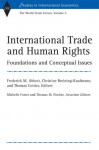 International Trade and Human Rights: Foundations and Conceptual Issues: World Trade Forum v. 5 (Studies in International Economics): Foundations and Conceptual ... v. 5 (Studies in International Economics) - Thomas Cottier, Christine Breining-Kaufmann, Frederick M. Abbott
