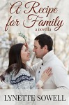 A Recipe For Family (A Cookies and Kisses Novella) - Lynette Sowell